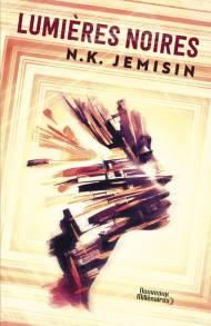 Lumières noires N.K. Jemisin