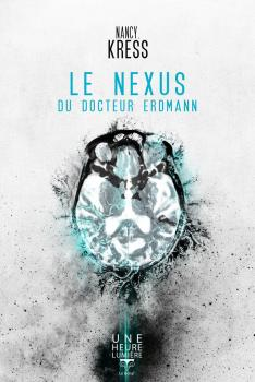 Le nexus du Docteur Erdmann Nancy Kress