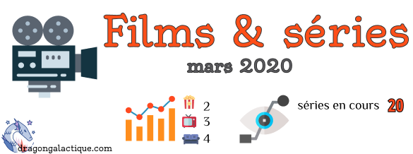 Infographie films & séries mars 2020 dragon galactique