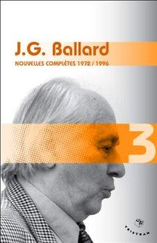 J.G. Ballard nouvelles complètes 3 1972/1996