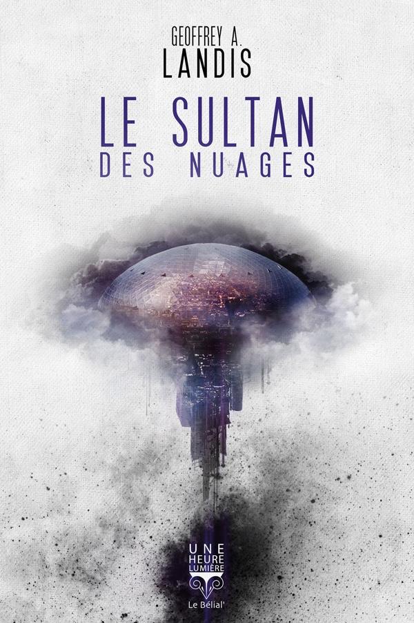 le sultan des nuages Geoffrey A. Landis Une heure lumière