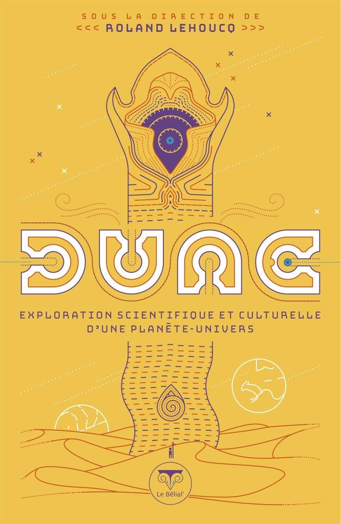 dune exploration scientifique et culturelle d'une planète univers roland lehoucq