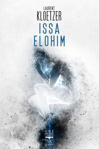 Issa Elohim laurent kloetzer une heure lumière