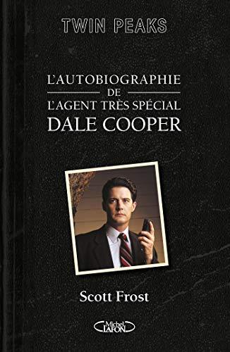 L'autobiographie de l'agent très spécial Dale Cooper  scott frost