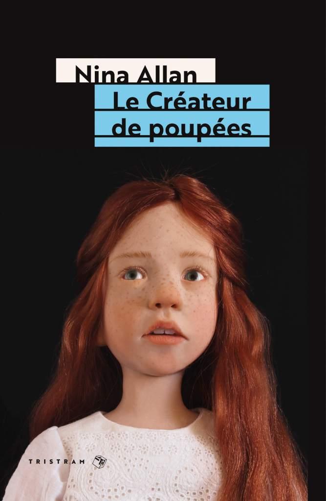 le créateur de poupées nina allan tristram